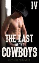 The Last of the Cowboys - IV (Gay Cowboys Erotic Romance)