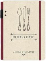 Eat, Drink, & Be Merry Journal