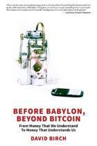 Before Babylon, Beyond Bitcoin