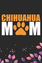 Chihuahua Mom: Cool Chihuahua Dog Mum Journal Notebook - Chihuahua Puppy Lover Gifts - Funny Chihuahua Dog Notebook - Chihuahua Owner