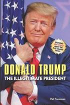 Donald Trump The Illegitimate President