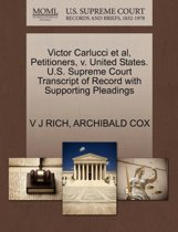 Victor Carlucci et al, Petitioners, V. United States. U.S. Supreme Court Transcript of Record with Supporting Pleadings