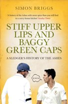 Stiff Upper Lips & Baggy Green Caps