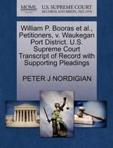 William P. Booras Et Al., Petitioners, V. Waukegan Port District. U.S. Supreme Court Transcript of Record with Supporting Pleadings