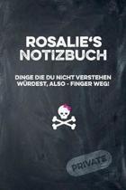Rosalie's Notizbuch Dinge Die Du Nicht Verstehen W rdest, Also - Finger Weg!