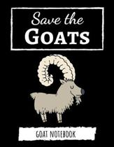 Save The Goats: Cute College Ruled Journal / Notebook / Notepad, Goat Gifts, Perfect For School