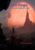 Sacrilege: Book One of the Sslithax Heresy