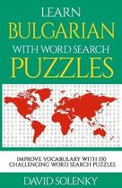 Learn Bulgarian with Word Search Puzzles: Learn Bulgarian Language Vocabulary with Challenging Word Find Puzzles for All Ages