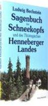 Sagenbuch des Schneekopfs und des Thüringischen Henneberger Landes