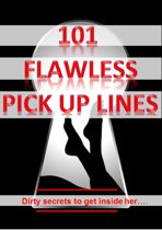 101 Flawless Pick up lines! - Dirty secrets to get inside of her