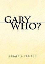 Gary Who?