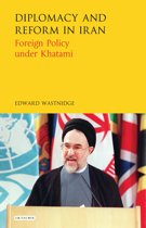 Diplomacy and Reform in Iran