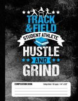 Track & Field Student Athlete Hustle and Grind Composition Book, College Ruled, 150 pages (7.44 x 9.69)