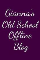 Gianna's Old School Offline Blog: Notebook / Journal / Diary - 6 x 9 inches (15,24 x 22,86 cm), 150 pages.