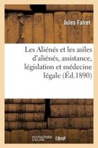 Les Ali�n�s Et Les Asiles d'Ali�n�s, Assistance, L�gislation Et M�decine L�gale