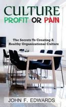 Culture- Profit or Pain
