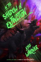 In the Shadow of Extinction: A Kaiju Epic - Part II: The New World
