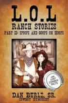 L.O.L Ranch Stories Part II