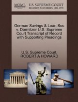 German Savings & Loan Soc V. Dormitzer U.S. Supreme Court Transcript of Record with Supporting Pleadings
