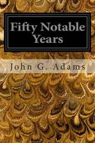 Fifty Notable Years