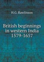 British Beginnings in Western India 1579-1657