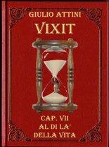 Cap. VII - Al di là della vita