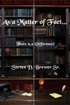 As a Matter of Fact...