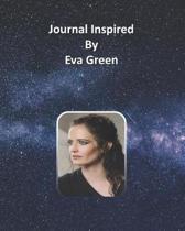 Journal Inspired by Eva Green