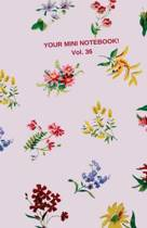 Your Mini Notebook! Vol. 36