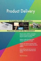 Product Delivery A Complete Guide - 2019 Edition