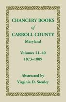 Chancery Books of Carroll County, Maryland, Volumes 21-40, 1873-1889