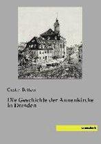 Die Geschichte der Annenkirche in Dresden