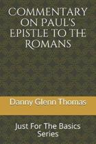 Commentary on Paul?s Epistle to the Romans