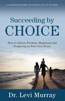 Succeeding by Choice