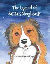 The Legend of Santa's Sleighbells