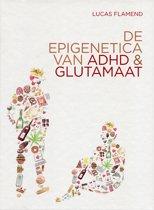 De Epigenetica van ADHD & Glutamaat