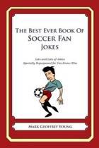 The Best Ever Book of Soccer Fan Jokes