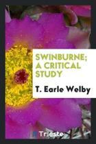 Swinburne; A Critical Study