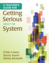 A Teacher's Guide for Getting Serious About the System