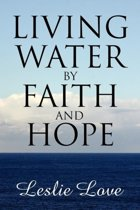 Living Water by Faith and Hope