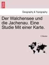 Der Walchensee Und Die Jachenau. Eine Studie Mit Einer Karte.