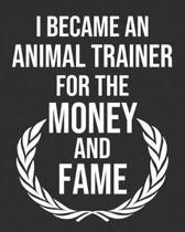 I Became an Animal Trainer for the Money and Fame
