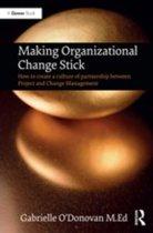 Making Organizational Change Stick