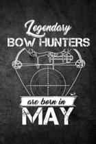 Legendary Bow Hunters Are Born in May