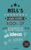 Bill's Awesome Book of Notes, Lists & Ideas
