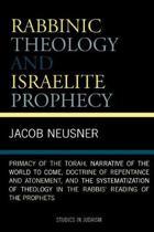 Rabbinic Theology and Israelite Prophecy