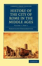 History of the City of Rome in the Middle Ages 8 Volume Set in 13 Paperback Pieces History of the City of Rome in the Middle Ages