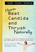 How to Beat Candida and Thrush, Naturally