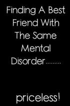 Finding A Best Friend With The Same Mental Disorder - Priceless