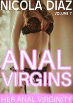 Her Anal Virginity: Anal Virgins Volume 7